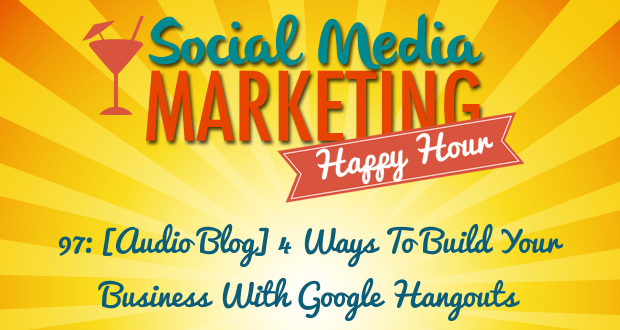 4 Ways To Build Your Business with Google Hangouts
