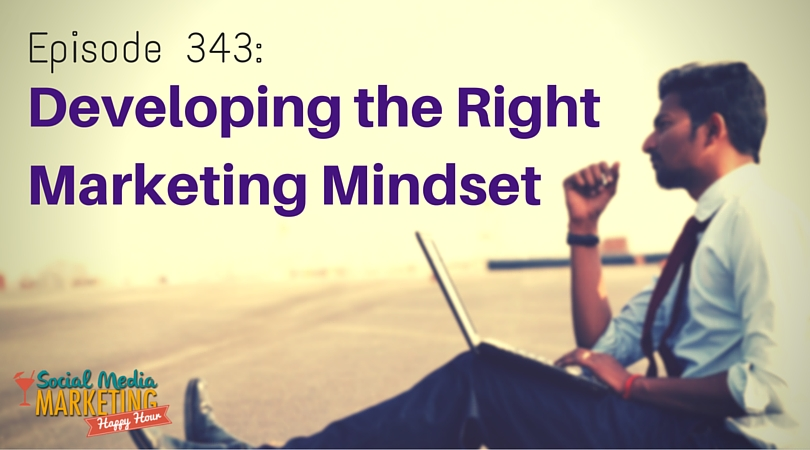 343: Marketing Mindsets