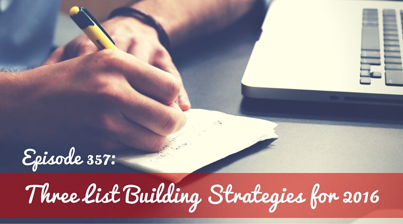 357: 3 List Building Strategies for 2016