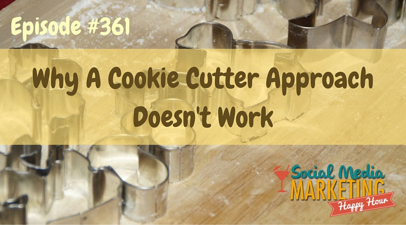 361: Why A Cookie Cutter Approach Doesn't Work