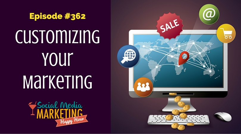 362: Customizing Your Marketing