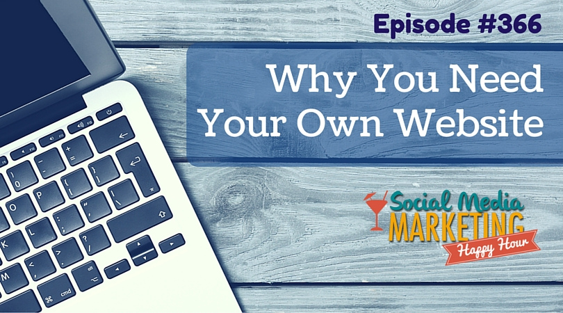 366: Why You Need Your Own Website