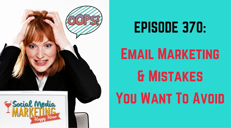 370: Email Marketing & Mistakes You Want To Avoid