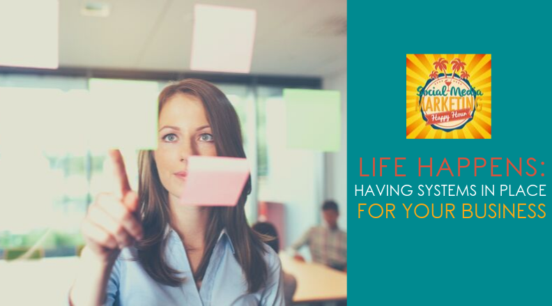 Season 2 Episode 19: Life Happens: Having Systems in Place For Your Business