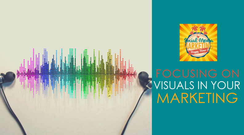 Season 2 Episode 16: Focusing on Visuals in Your Marketing