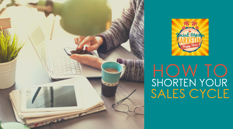 Season 2 Episode 10 – How to Shorten Your Sales Cycle