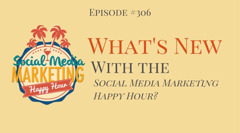 306: What's New with Happy Hour